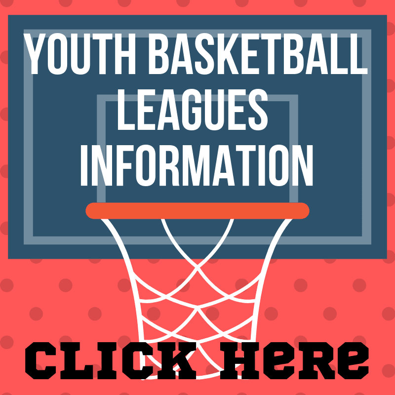 Youth Basketball Leagues Information (Click Here)